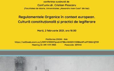 Conferință CIRI 2 februarie 2021, ora 18.00: Cristian Ploscaru: Regulamentele Organice în context european. Cultură constituţională şi practici de legiferare