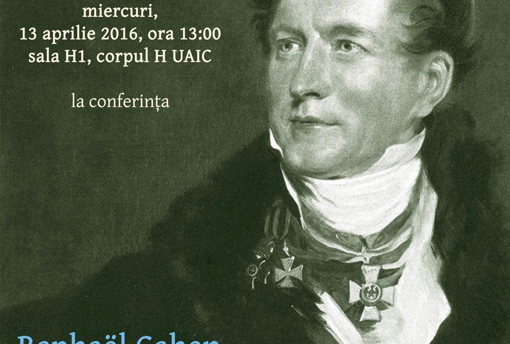 Conferință CIRI 13 aprilie 2016: Raphaël Cahen — Friedrich Gentz (1764–1832), la question d'Orient et les princes de Moldavie et de Valachie