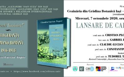 """Lansare de carte: miercuri 7 octombrie 2020 — Claudiu-Lucian Topor – """"Auf nach Rumänien!"""". Beligeranța germano-română (1916-1918)"""