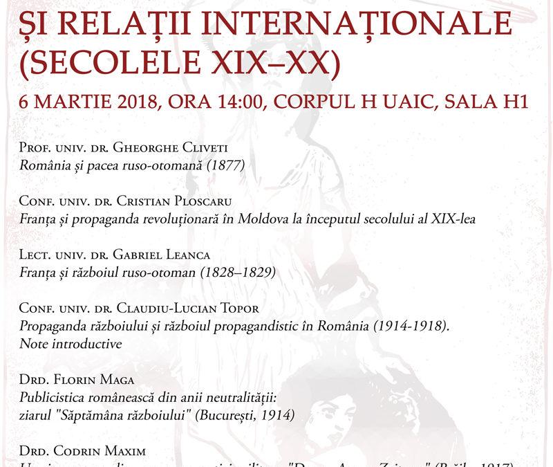 Ședintă de comunicări CIRI 6 martie 2018: Război, propagandă și relații internaționale (secolele XIX–XX)