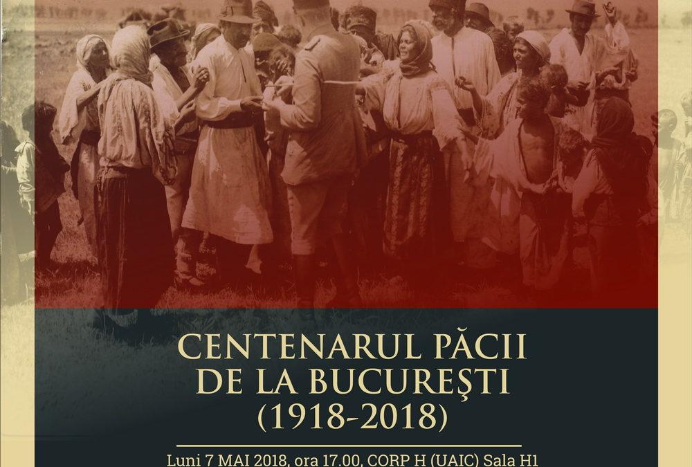 Conferință CIRI 7 mai 2018: Centenarul Păcii de la București (1918–2018)