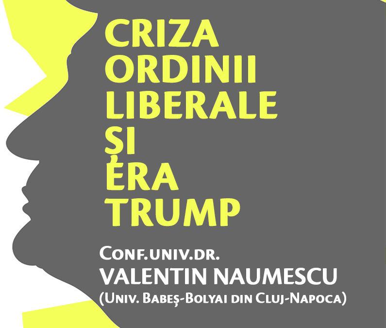 Conferință CIRI 11 mai 2017: Valentin Naumescu — Criza ordinii liberale și era Trump