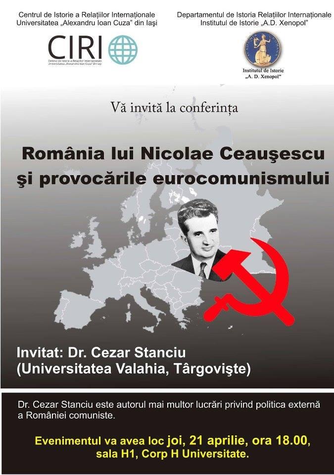 Cezar Stanciu Romania lui Ceausescu si provocarile neocomunismului conferinta CIRI